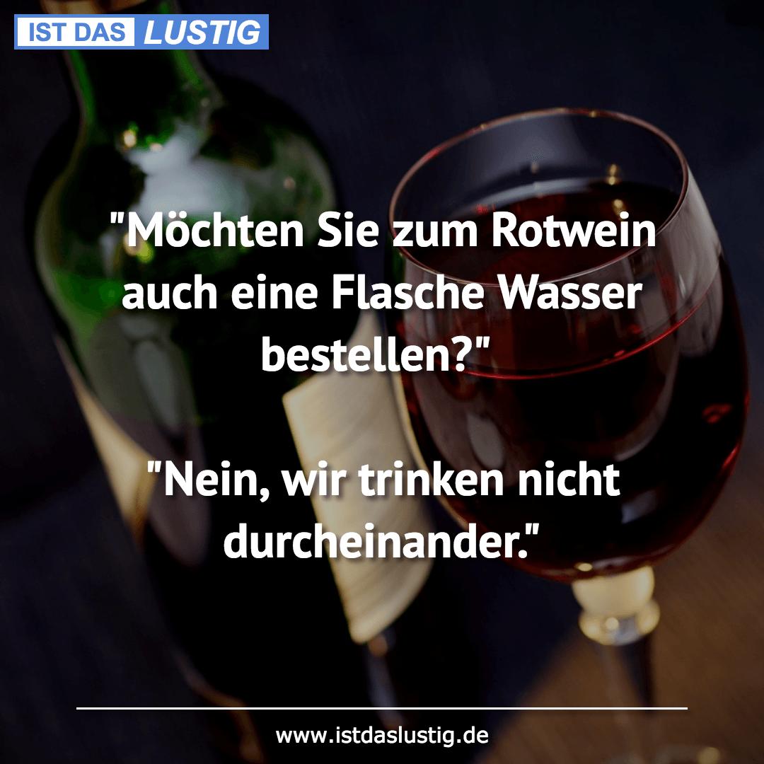"""Lustiger BilderSpruch - """"Möchten Sie zum Rotwein auch eine Flasche..."""