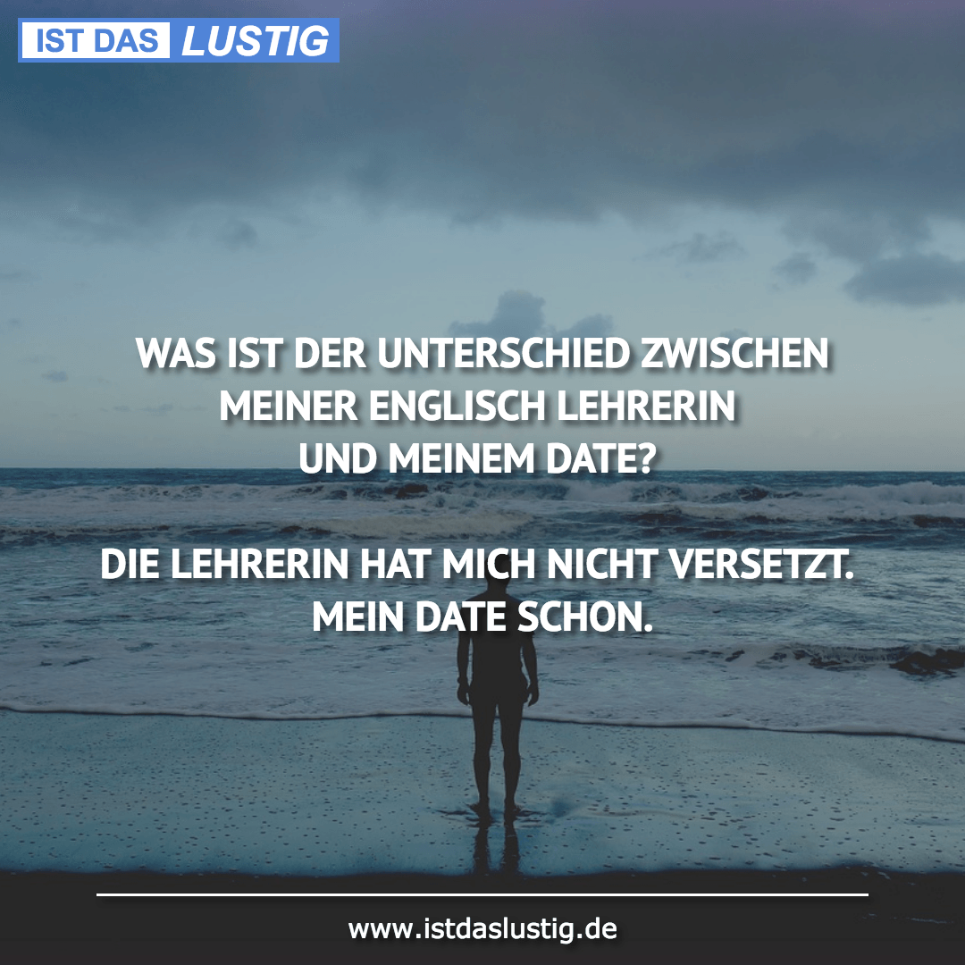 Lustiger BilderSpruch - WAS IST DER UNTERSCHIED ZWISCHEN MEINER...