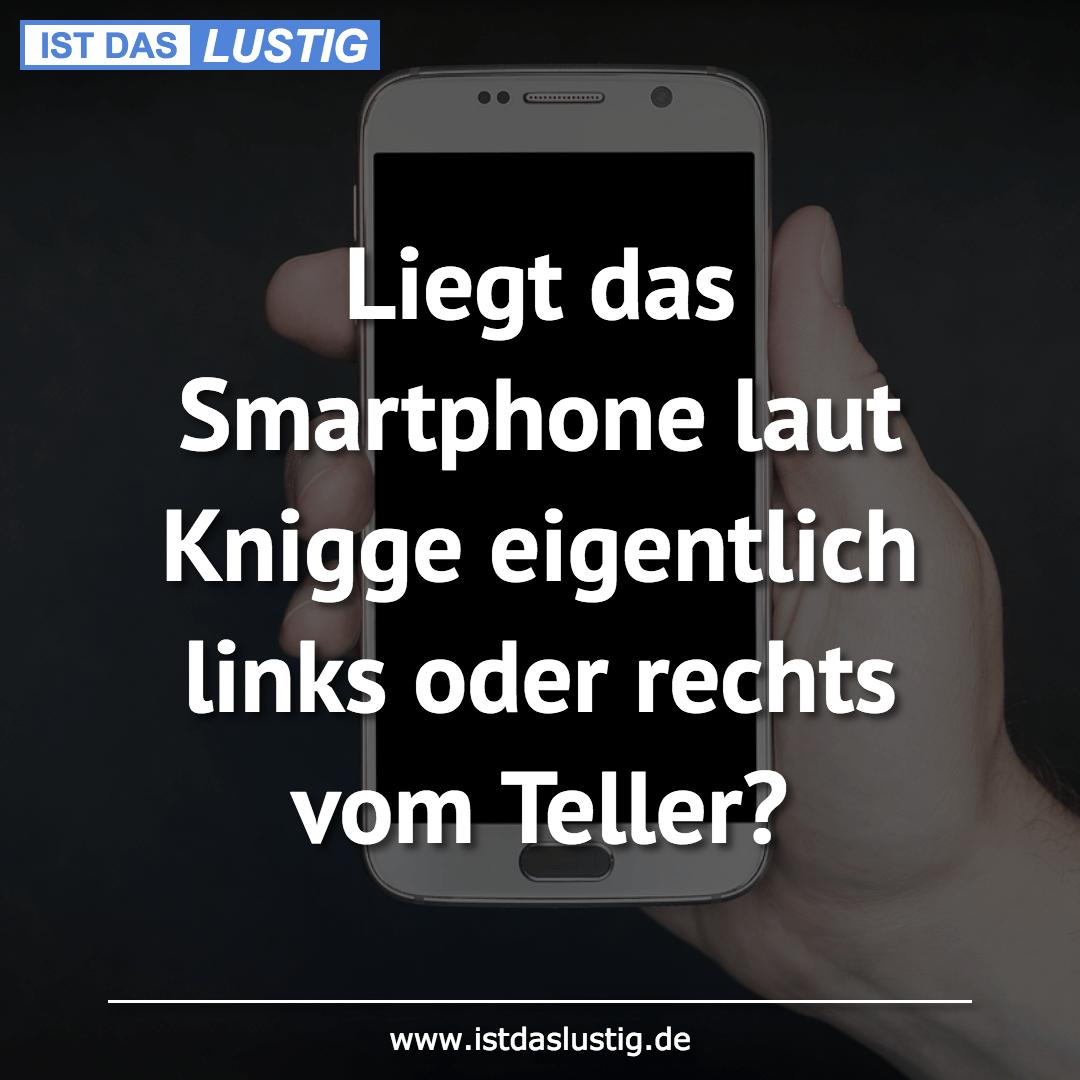 Lustiger BilderSpruch - Liegt das Smartphone laut Knigge eigentlich...