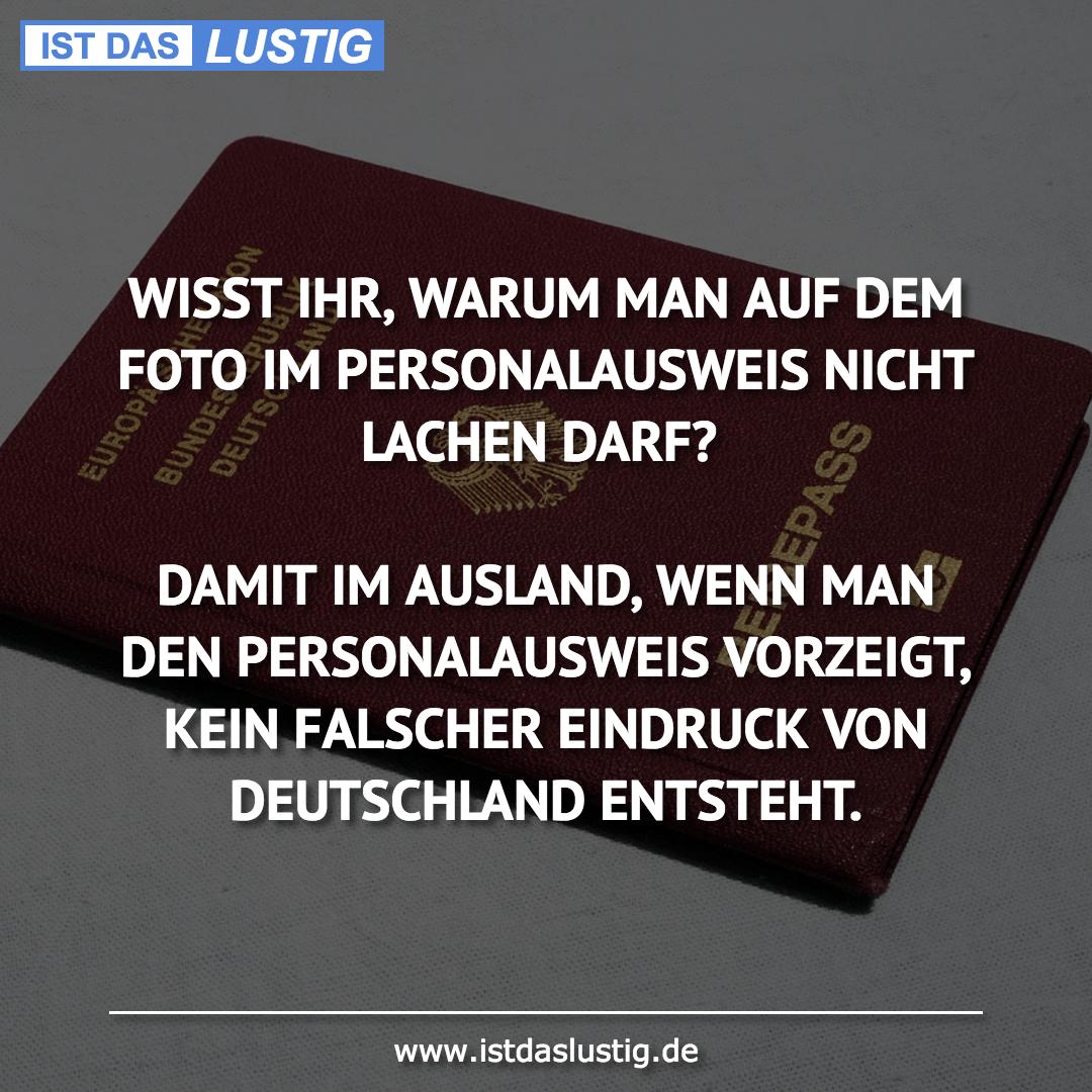 Lustiger BilderSpruch - WISST IHR, WARUM MAN AUF DEM FOTO IM...
