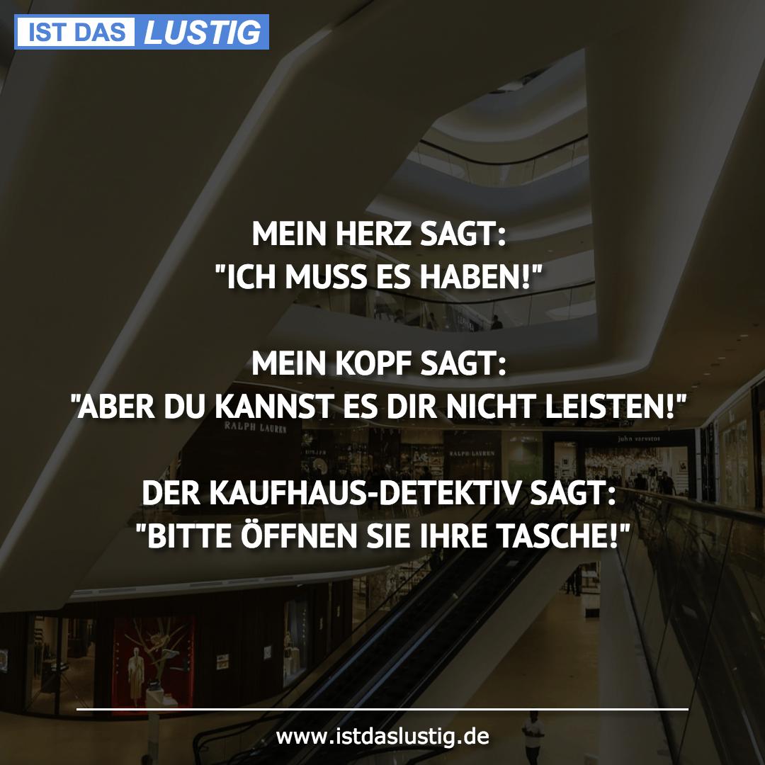 """Lustiger BilderSpruch - MEIN HERZ SAGT: """"ICH MUSS ES HABEN!""""  MEIN KOPF..."""