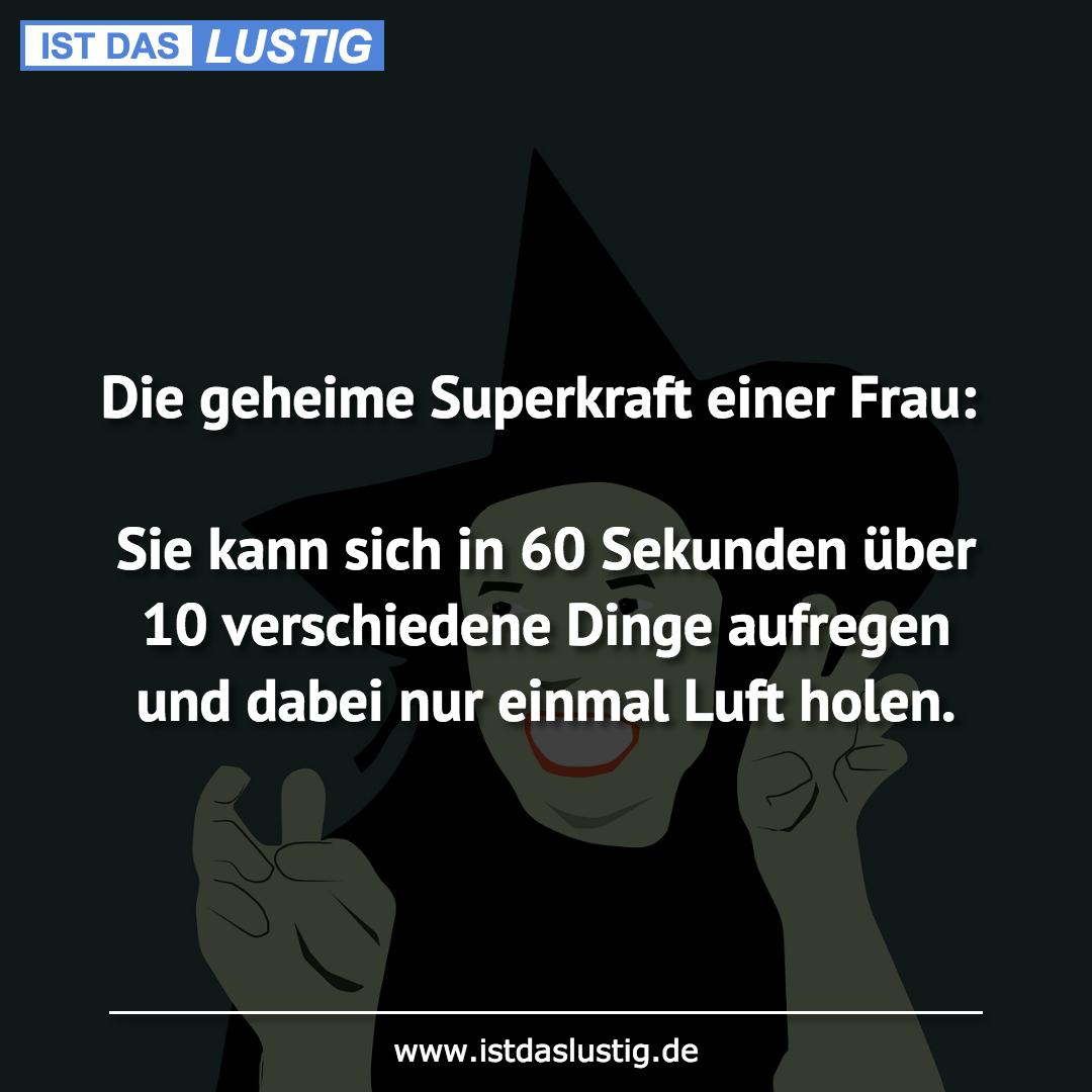 Lustiger BilderSpruch - Die geheime Superkraft einer Frau:  Sie kann...