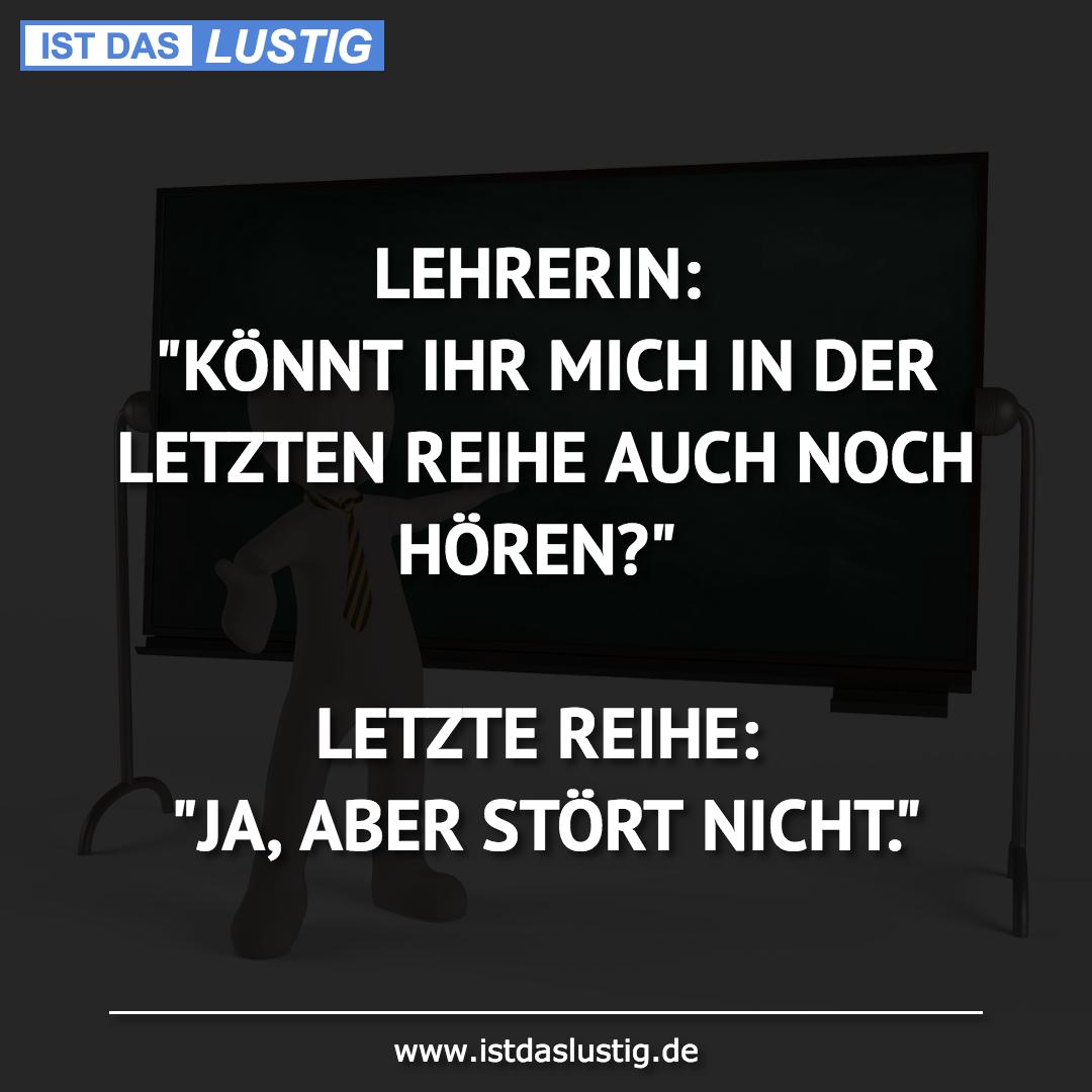 """Lustiger BilderSpruch - LEHRERIN: """"KÖNNT IHR MICH IN DER LETZTEN REIHE..."""