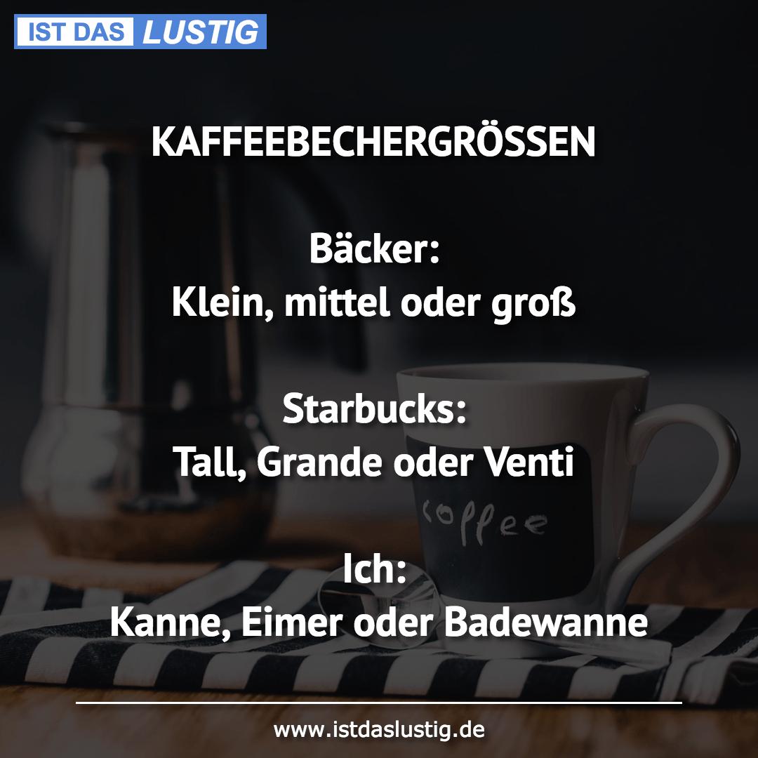 Lustiger BilderSpruch - KAFFEEBECHERGRÖSSEN  Bäcker: Klein, mittel oder...