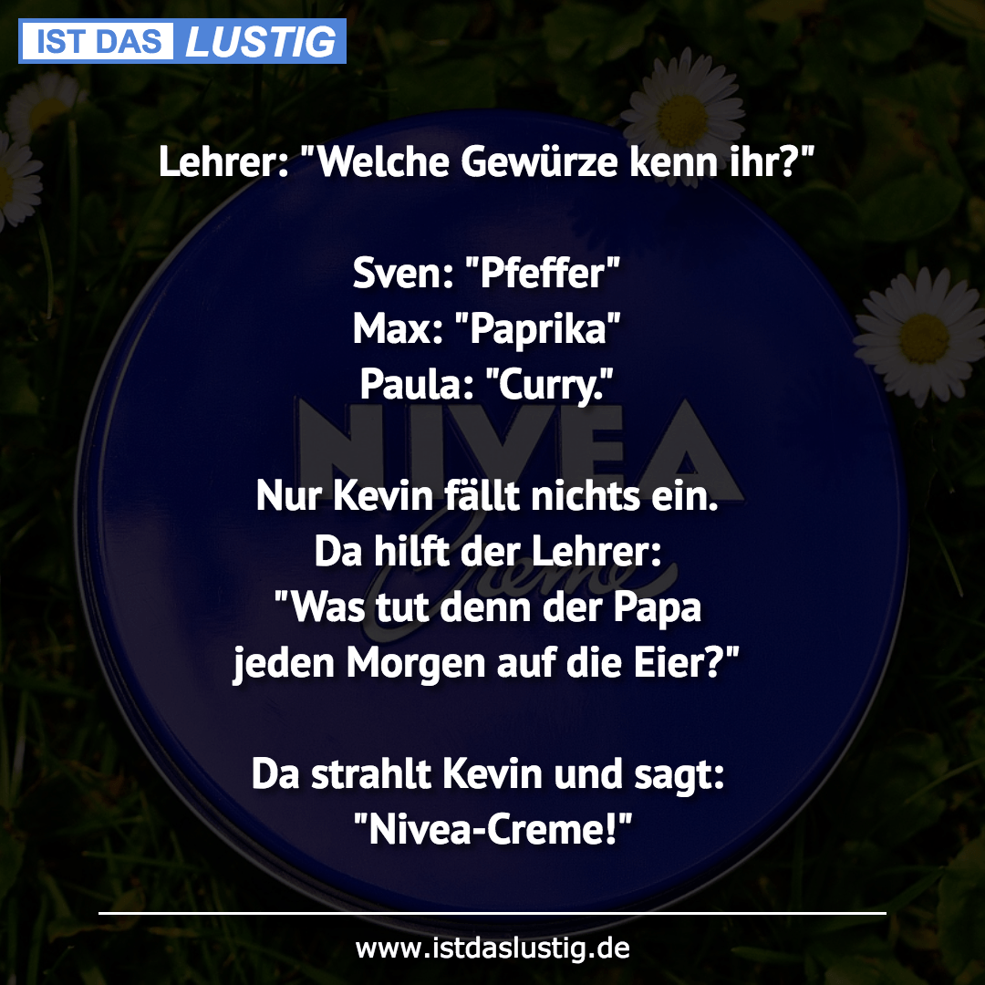 """Lustiger BilderSpruch - Lehrer: """"Welche Gewürze kenn ihr?""""  Sven:..."""