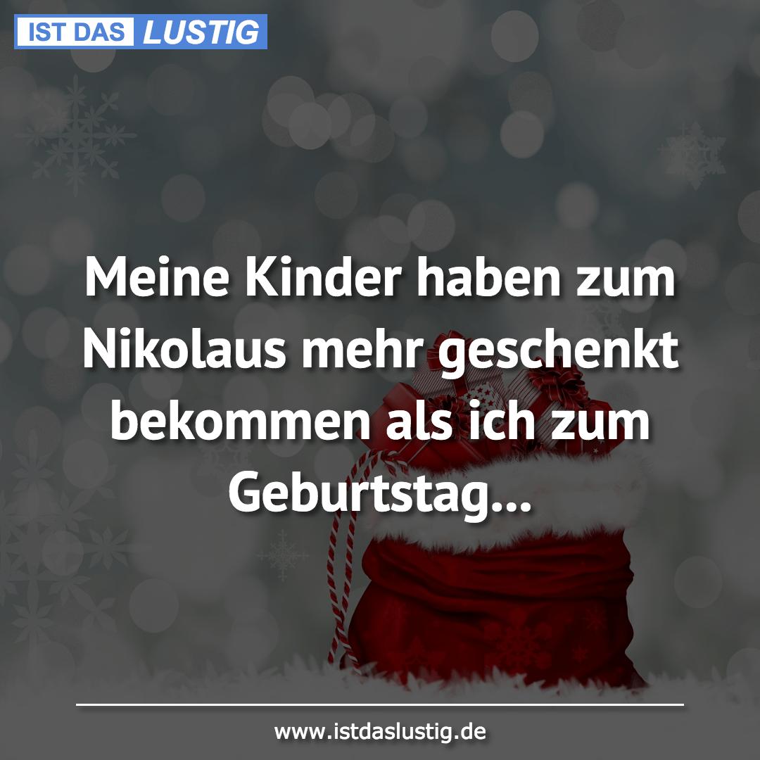 Lustiger BilderSpruch - Meine Kinder haben zum Nikolaus mehr geschenkt...