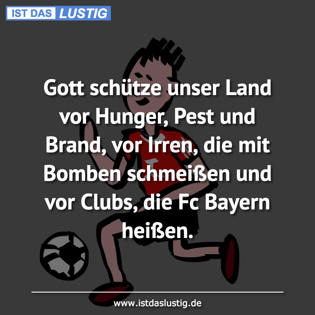 Lustiger BilderSpruch - Gott schütze unser Land vor Hunger, Pest und Br...