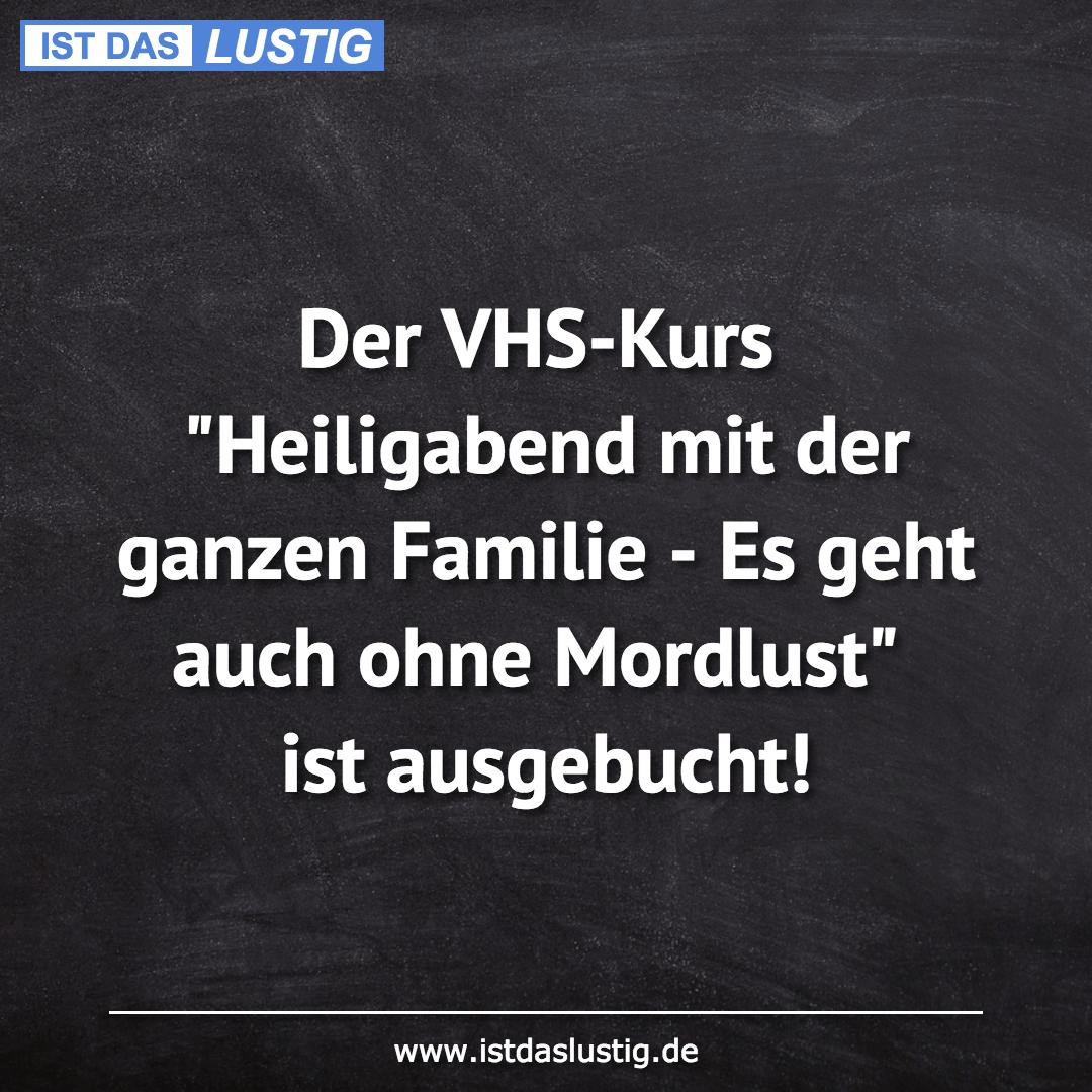 """Lustiger BilderSpruch - Der VHS-Kurs """"Heiligabend mit der ganzen..."""