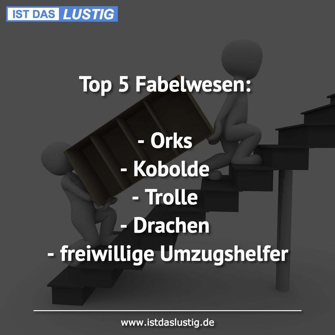 Lustiger BilderSpruch - Top 5 Fabelwesen:  - Orks - Kobolde - Trolle -...