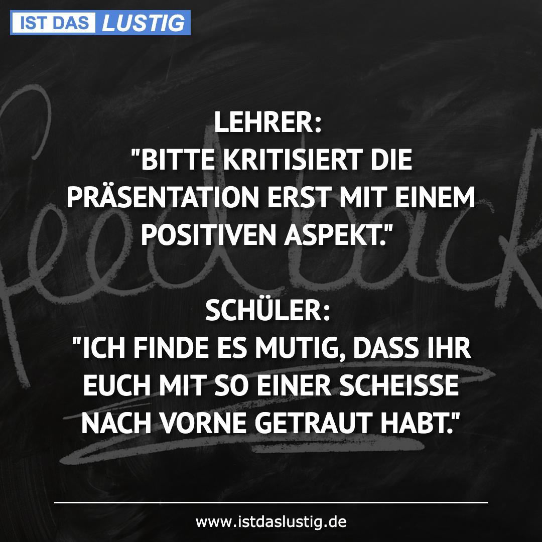 """Lustiger BilderSpruch - LEHRER: """"BITTE KRITISIERT DIE PRÄSENTATION ERST..."""