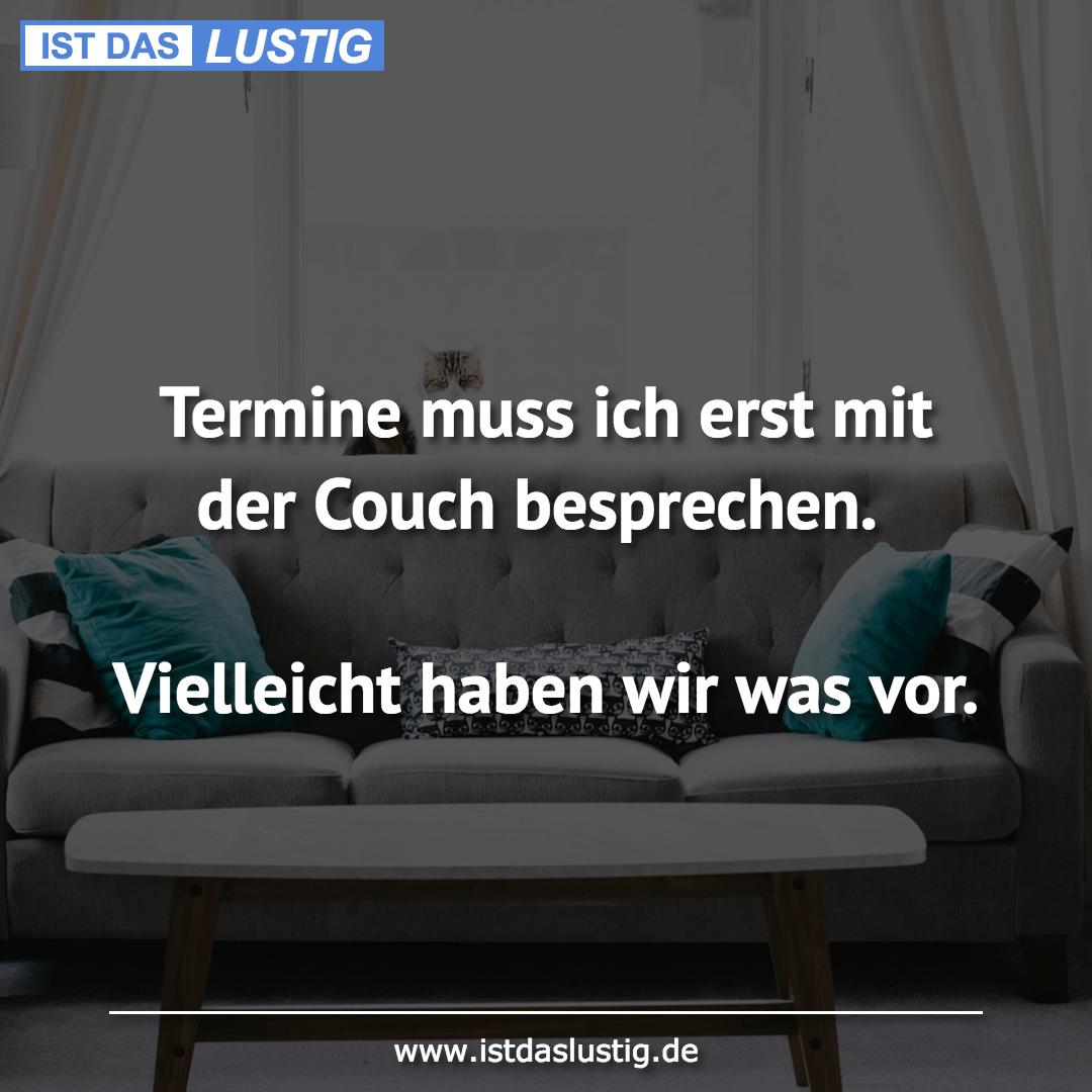 Lustiger BilderSpruch - Termine muss ich erst mit der Couch...