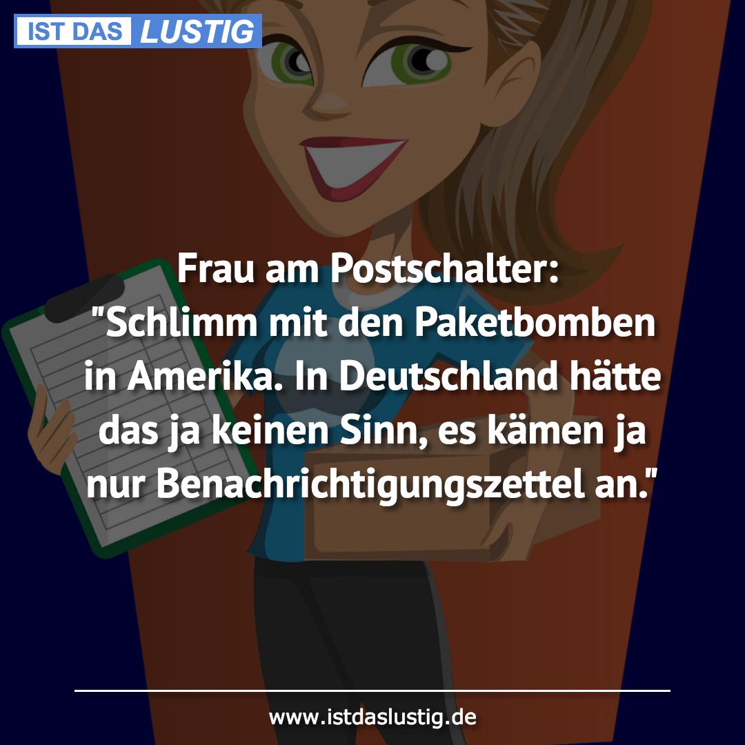 """Lustiger BilderSpruch - Frau am Postschalter: """"Schlimm mit den..."""