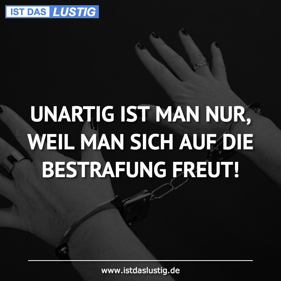 Lustiger BilderSpruch - UNARTIG IST MAN NUR, WEIL MAN SICH AUF DIE BEST...