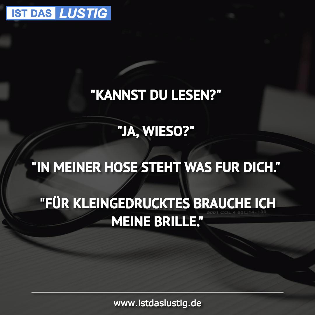 """Lustiger BilderSpruch - """"KANNST DU LESEN?""""  """"JA, WIESO?""""  """"IN MEINER HO..."""