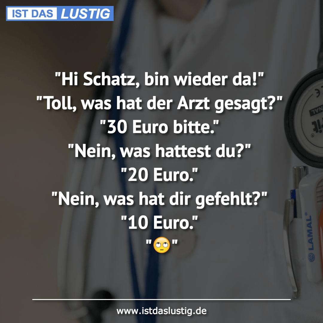 """Lustiger BilderSpruch - """"Hi Schatz, bin wieder da!"""" """"Toll, was hat der..."""