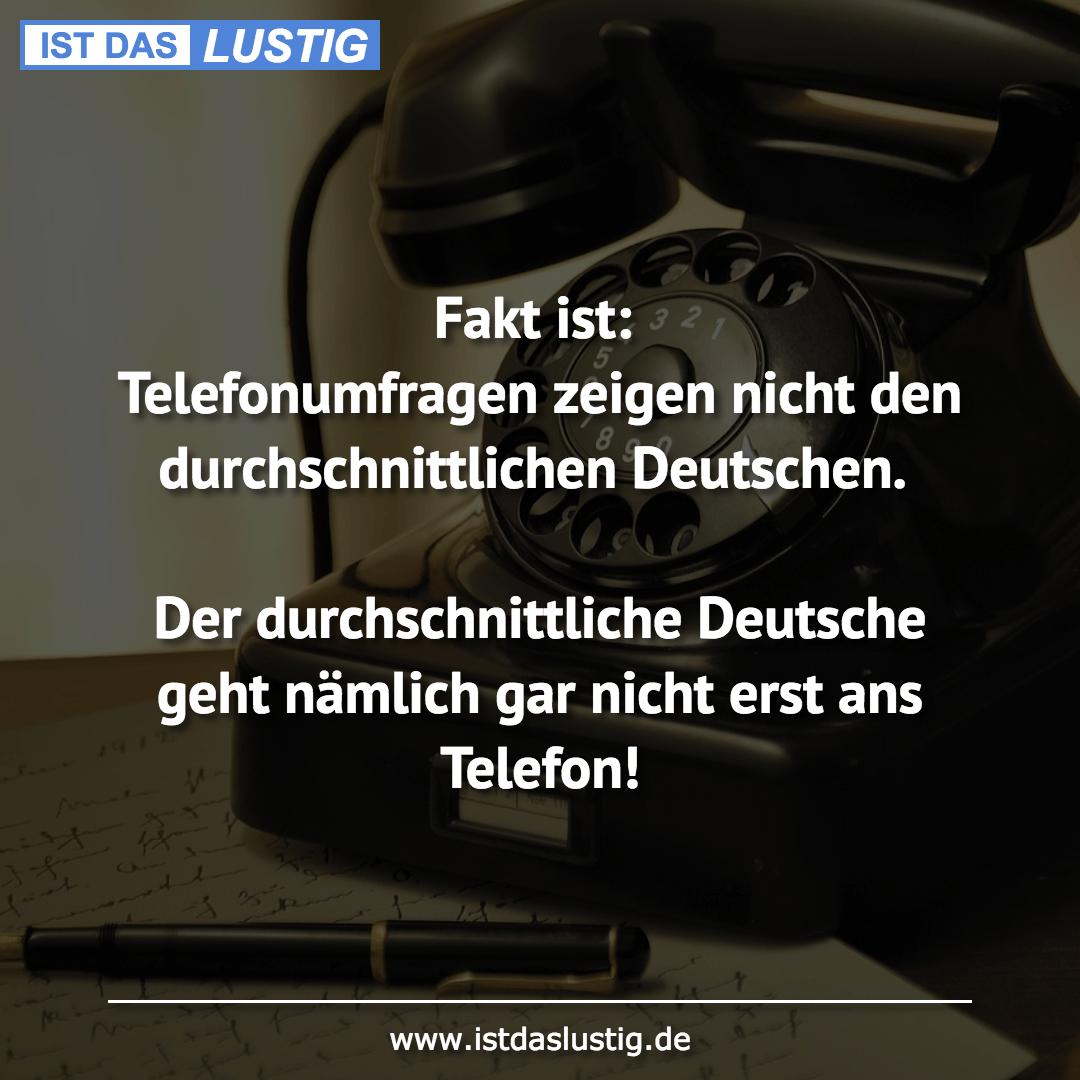 Lustiger BilderSpruch - Fakt ist: Telefonumfragen zeigen nicht den...