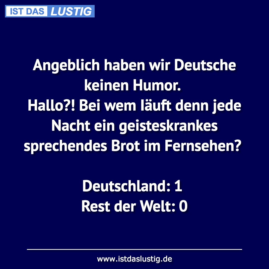 Lustiger BilderSpruch - Angeblich haben wir Deutsche keinen Humor. Hall...