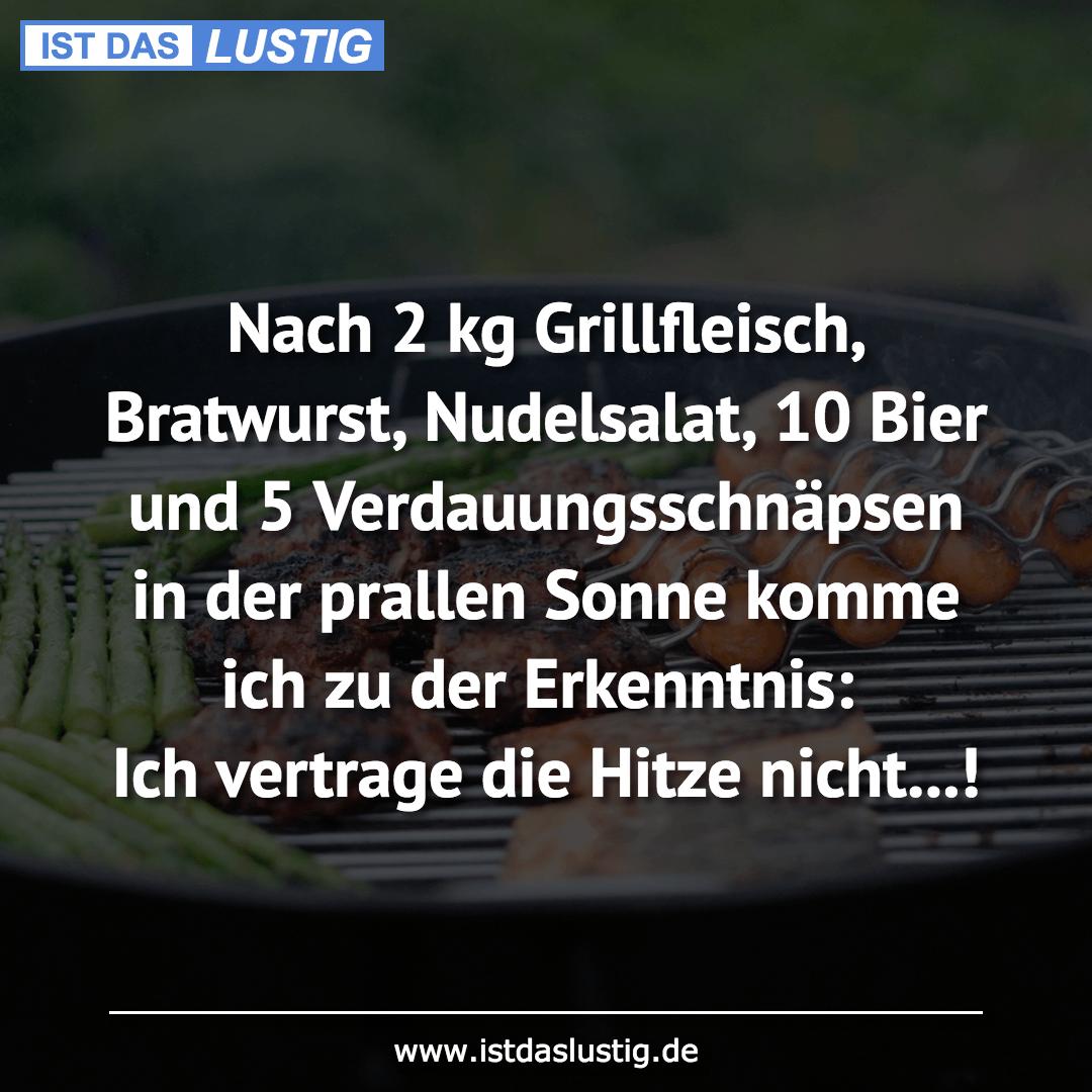 Lustiger BilderSpruch - Nach 2 kg Grillfleisch, Bratwurst, Nudelsalat,...