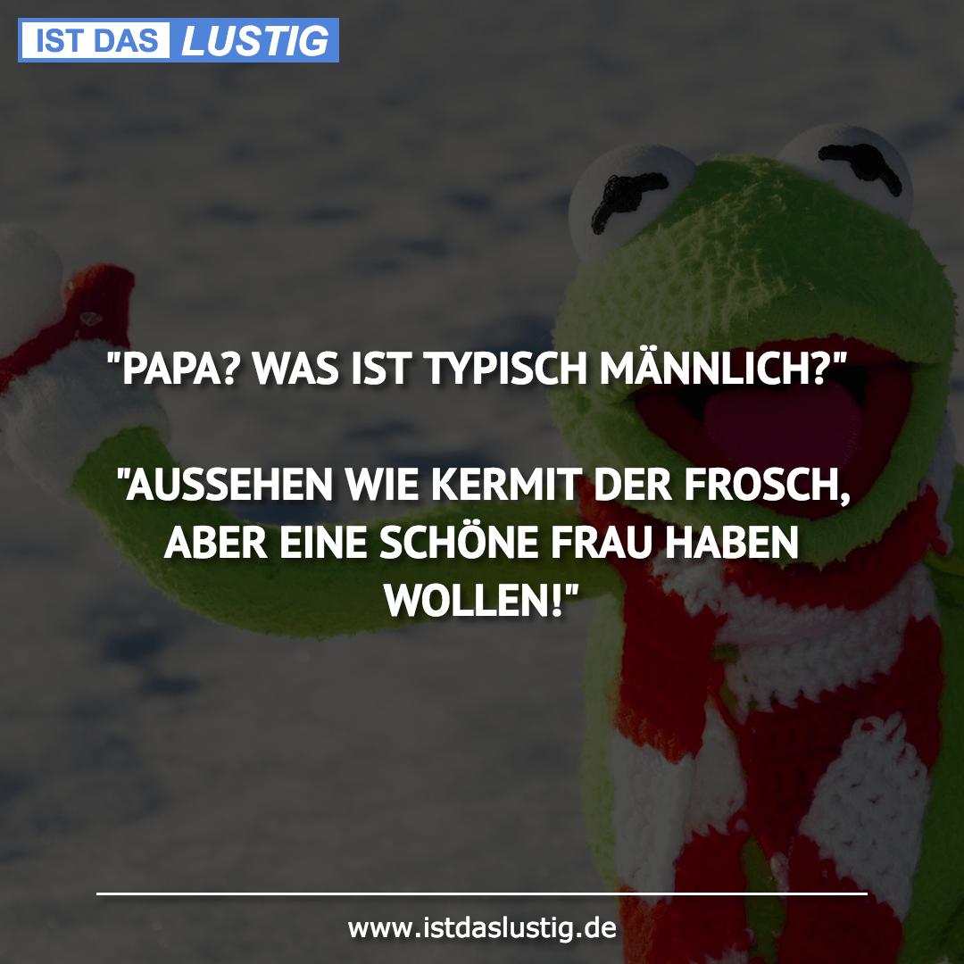"""Lustiger BilderSpruch - """"PAPA? WAS IST TYPISCH MÄNNLICH?""""  """"AUSSEHEN..."""