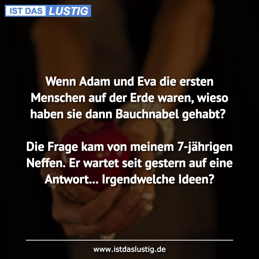 Lustiger BilderSpruch - Wenn Adam und Eva die ersten Menschen auf der E...