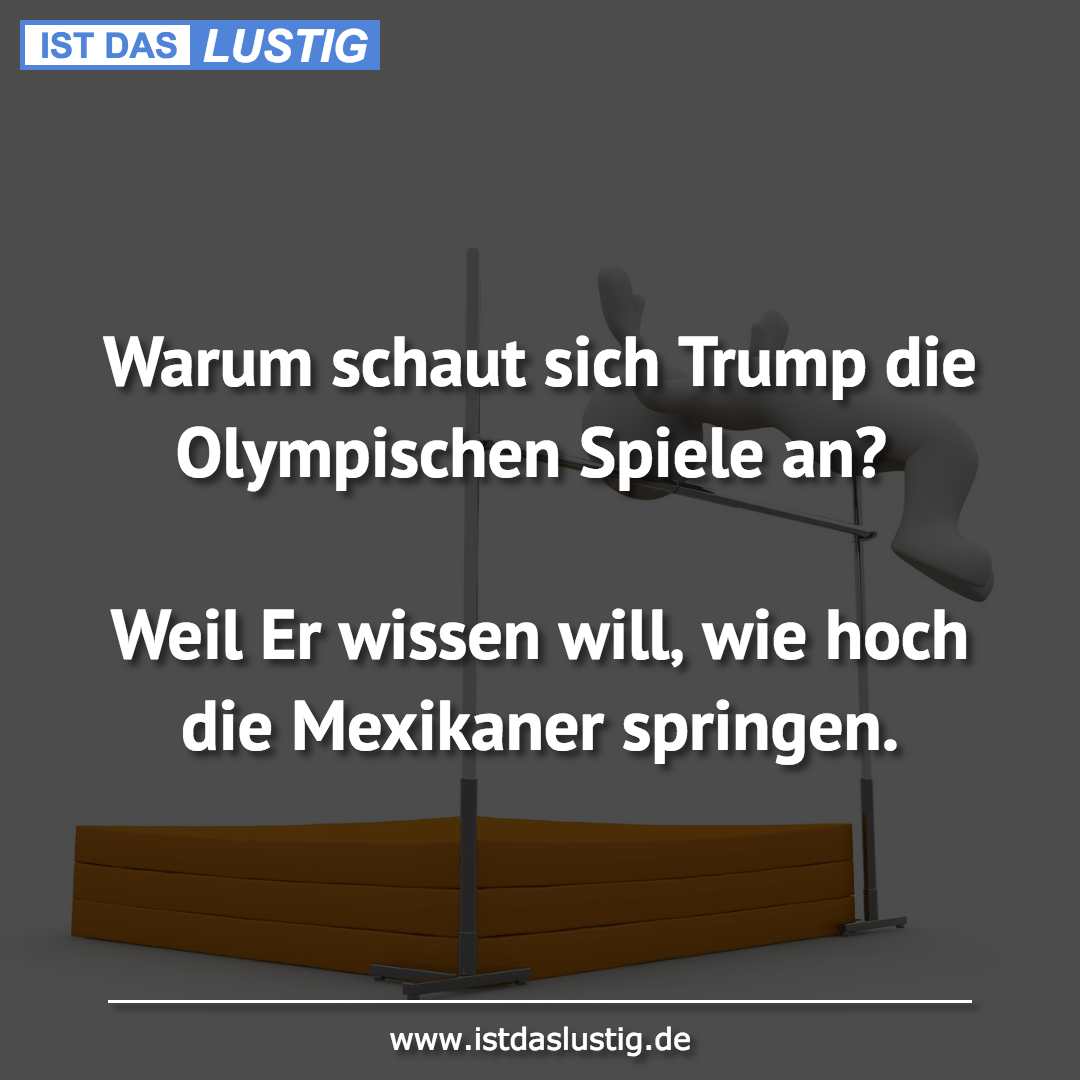 Lustiger BilderSpruch - Warum schaut sich Trump die Olympischen Spiele...
