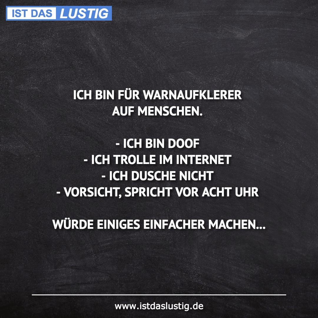 Lustiger BilderSpruch - ICH BIN FÜR WARNAUFKLERER AUF MENSCHEN.  - ICH...
