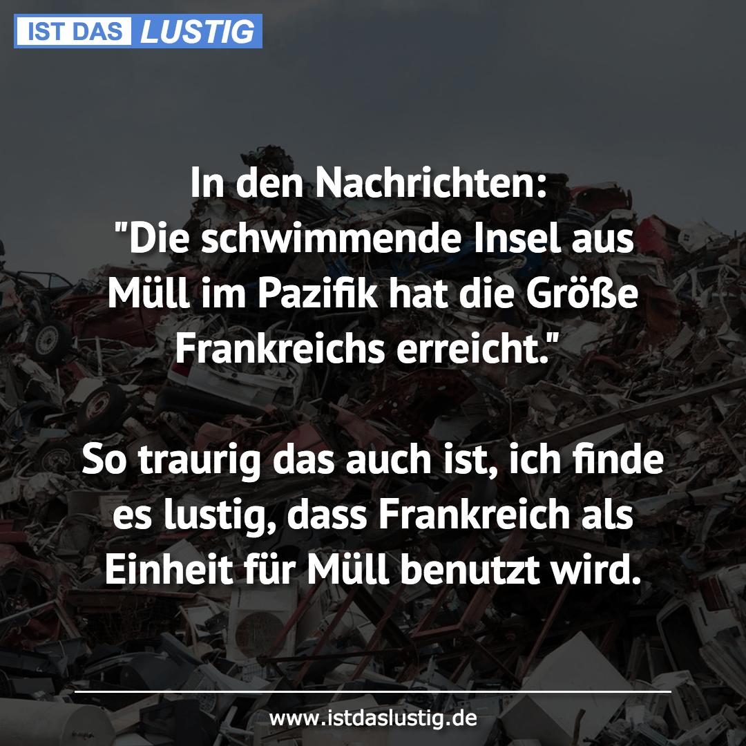 """Lustiger BilderSpruch - In den Nachrichten: """"Die schwimmende Insel aus..."""