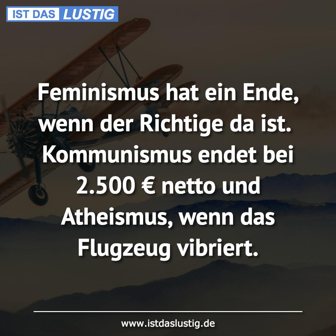 Lustiger BilderSpruch - Feminismus hat ein Ende, wenn der Richtige da...
