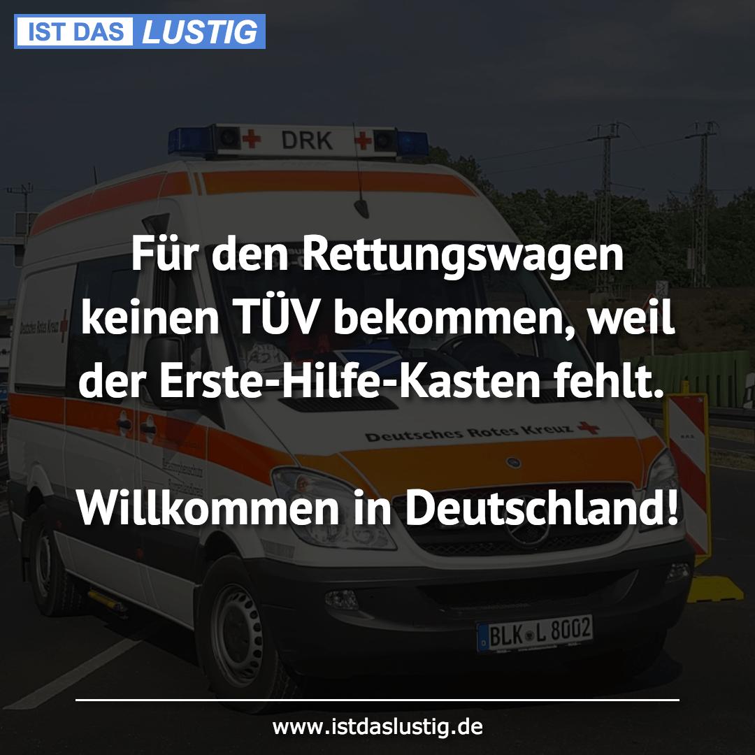 Lustiger BilderSpruch - Für den Rettungswagen keinen TÜV bekommen, weil...