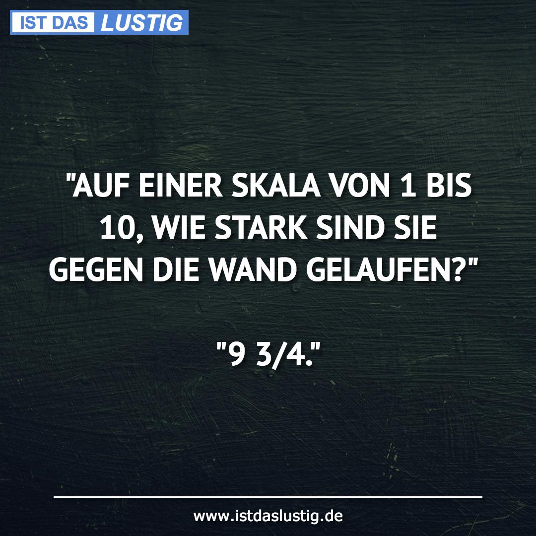 """Lustiger BilderSpruch - """"AUF EINER SKALA VON 1 BIS 10, WIE STARK SIND..."""