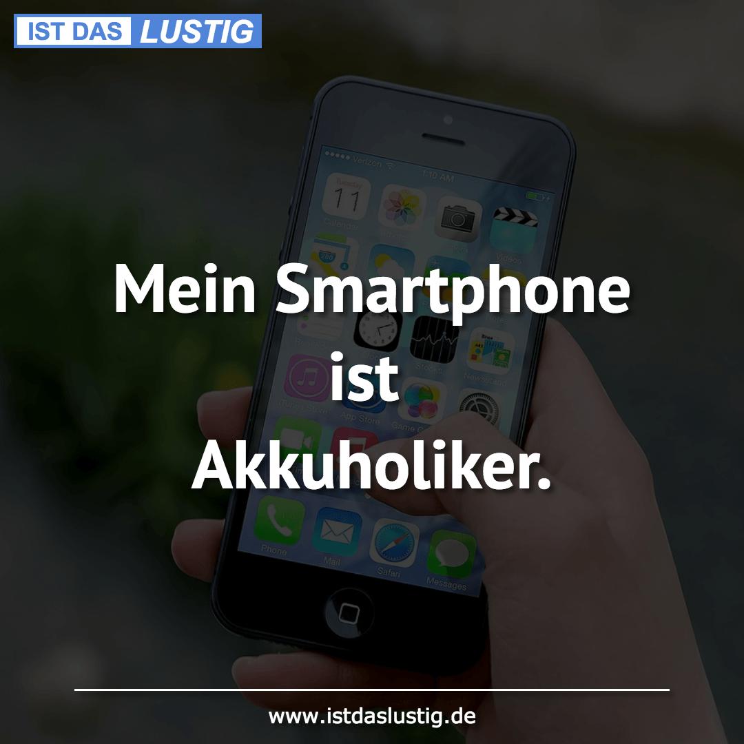 Lustiger BilderSpruch - Mein Smartphone ist Akkuholiker.