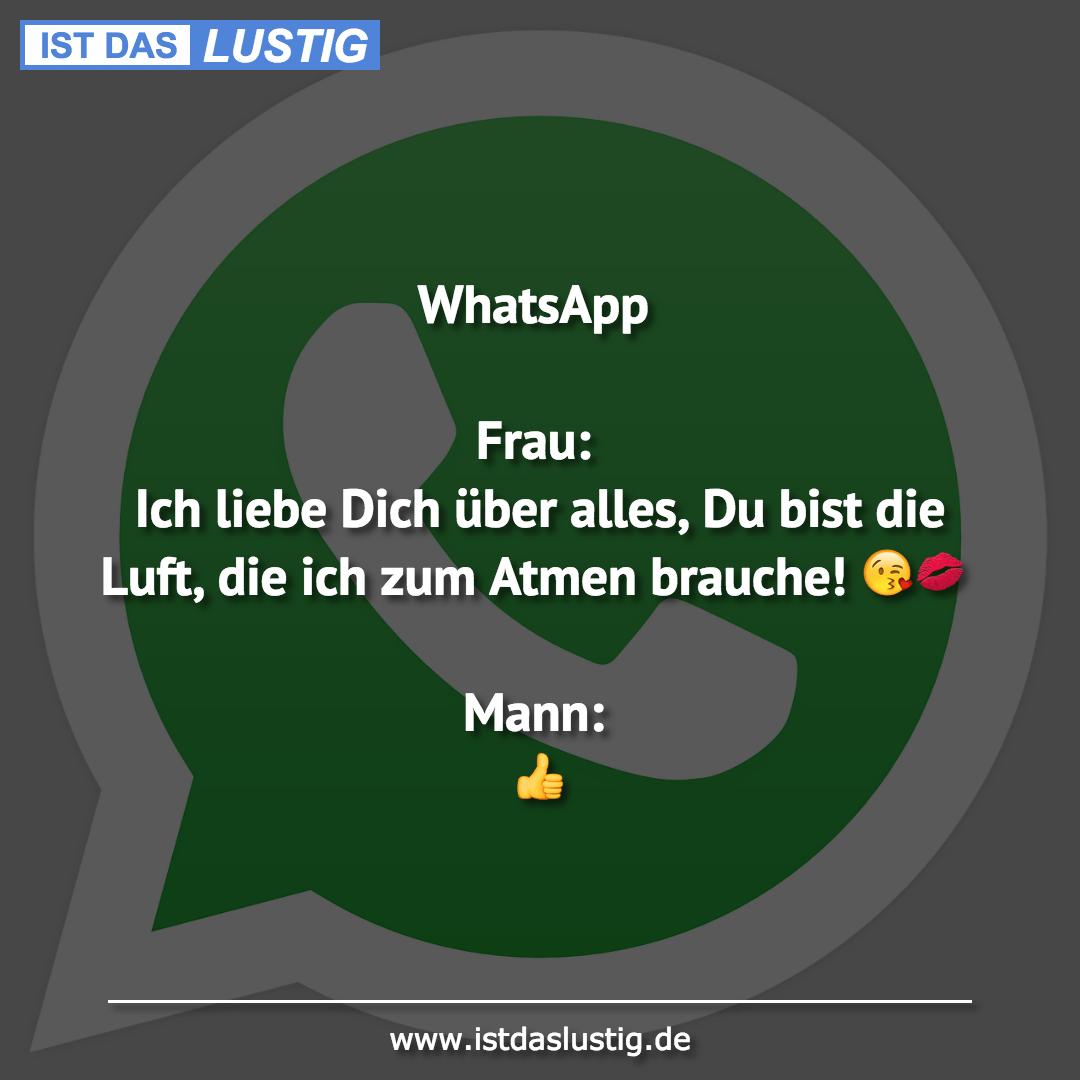 Lustiger BilderSpruch - WhatsApp  Frau: Ich liebe Dich über alles, Du...