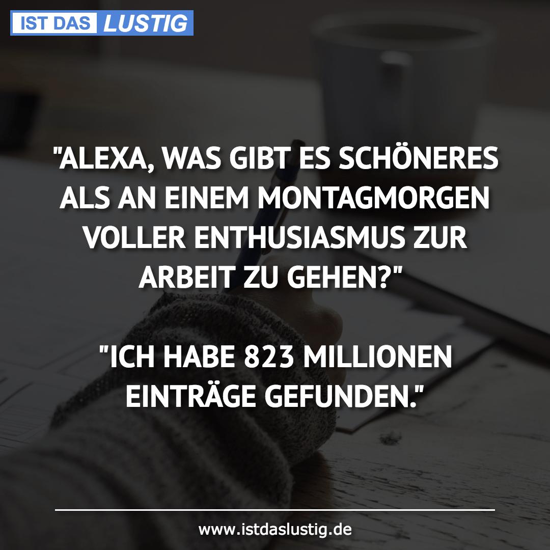 """Lustiger BilderSpruch - """"ALEXA, WAS GIBT ES SCHÖNERES ALS AN EINEM MONT..."""