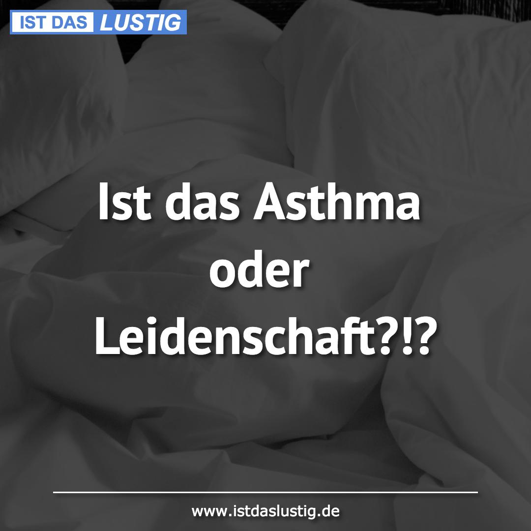 Lustiger BilderSpruch - Ist das Asthma oder Leidenschaft?!?