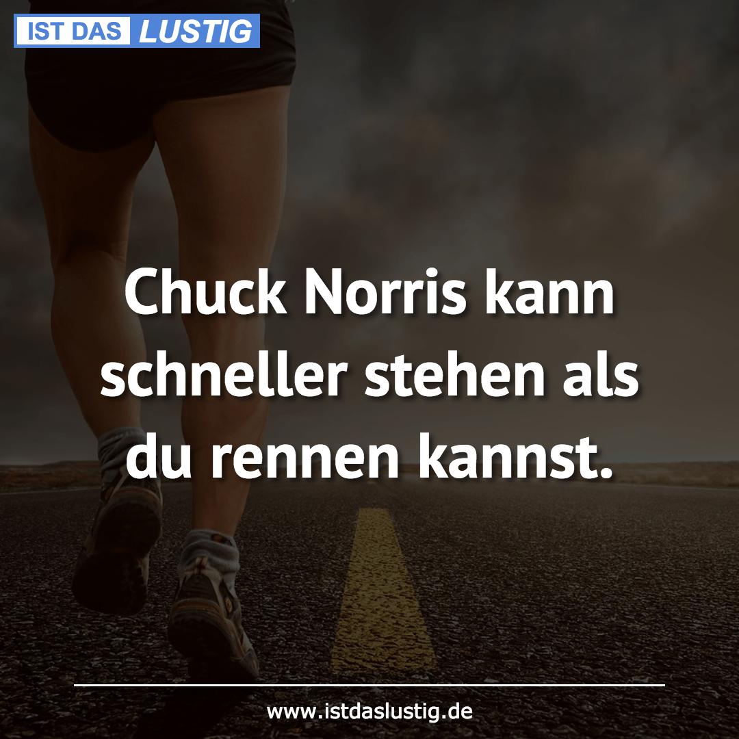 Lustiger BilderSpruch - Chuck Norris kann schneller stehen als du...