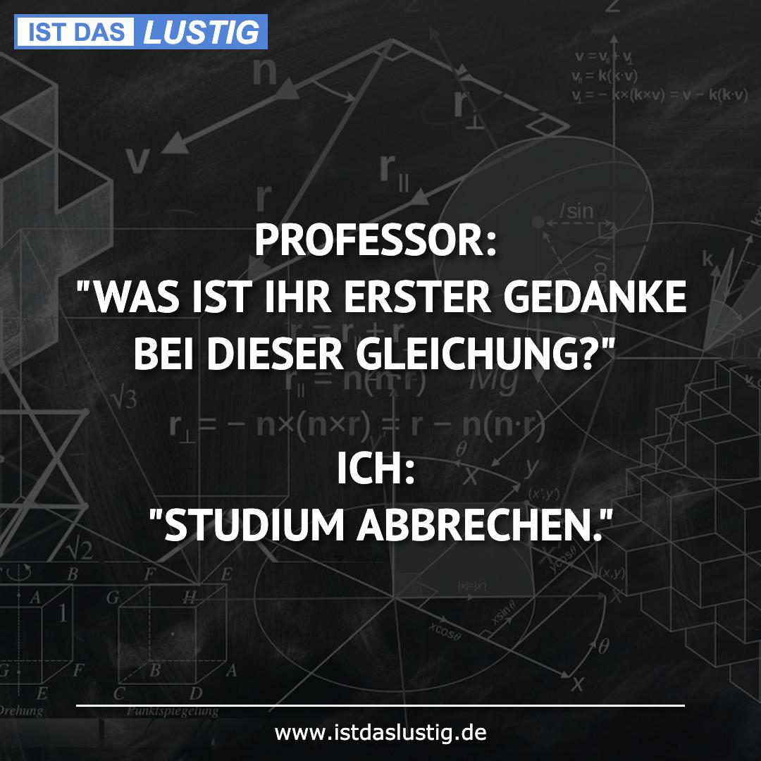 """Lustiger BilderSpruch - PROFESSOR: """"WAS IST IHR ERSTER GEDANKE BEI..."""