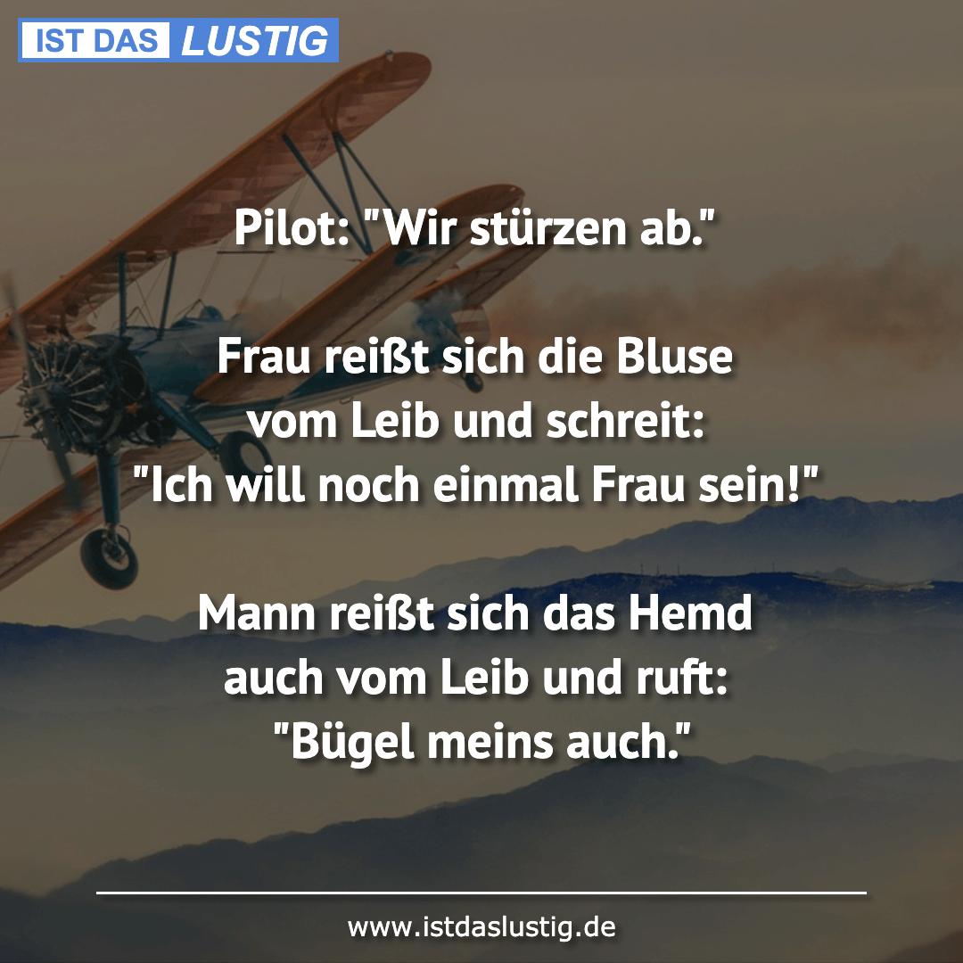 """Lustiger BilderSpruch - Pilot: """"Wir stürzen ab.""""  Frau reißt sich die..."""
