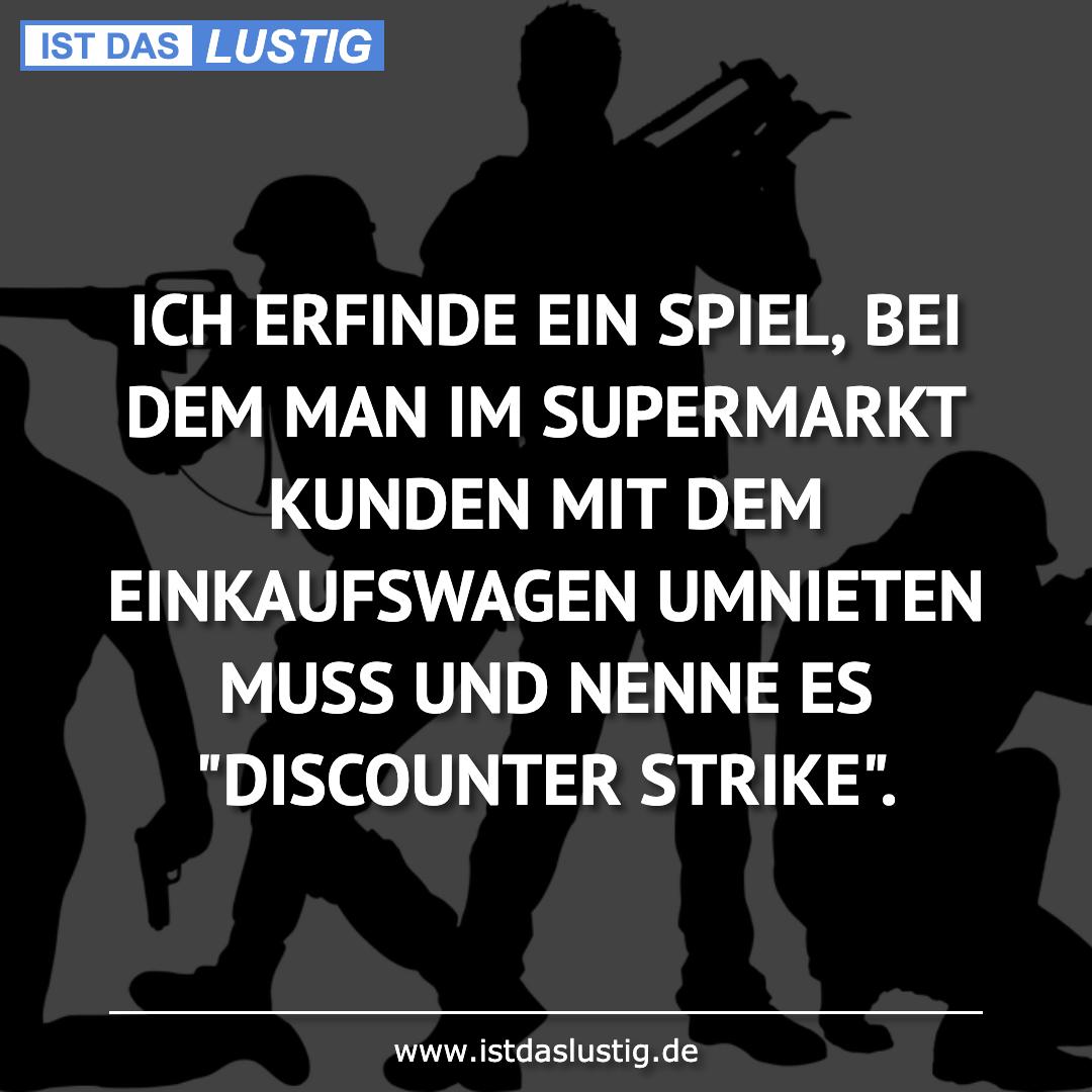 Lustiger BilderSpruch - ICH ERFINDE EIN SPIEL, BEI DEM MAN IM SUPERMARK...