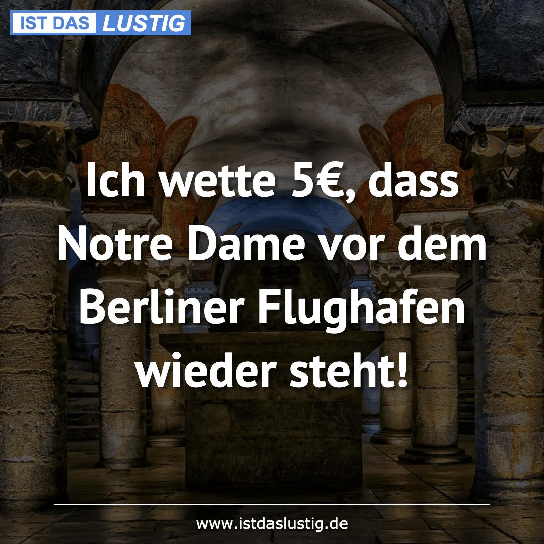 Lustiger BilderSpruch - Ich wette 5€, dass Notre Dame vor dem Berliner ...