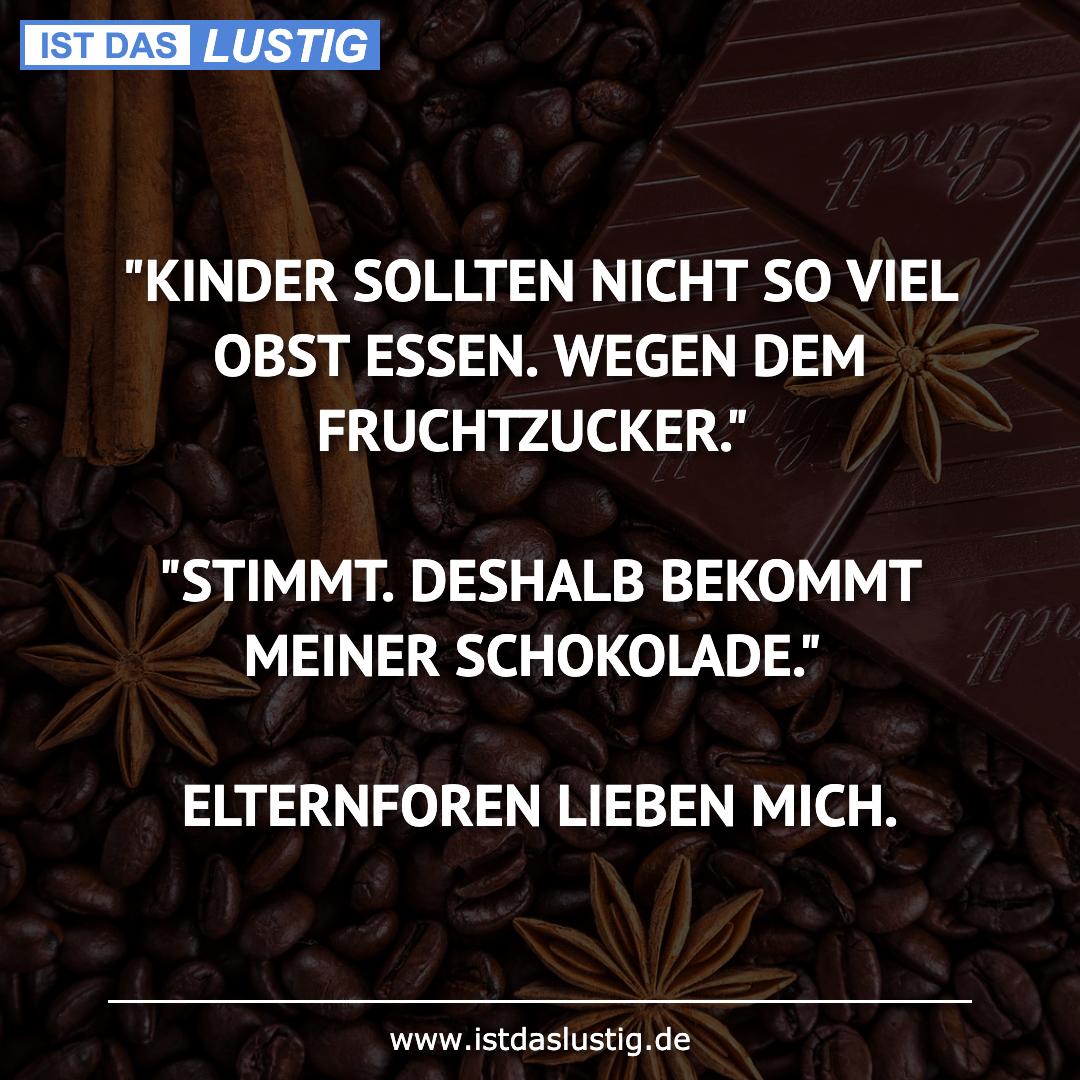 """Lustiger BilderSpruch - """"KINDER SOLLTEN NICHT SO VIEL OBST ESSEN. WEGEN..."""