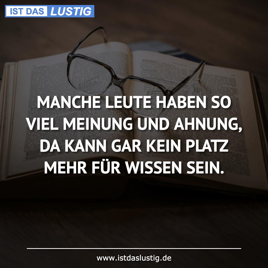Lustiger BilderSpruch - MANCHE LEUTE HABEN SO VIEL MEINUNG UND AHNUNG,...