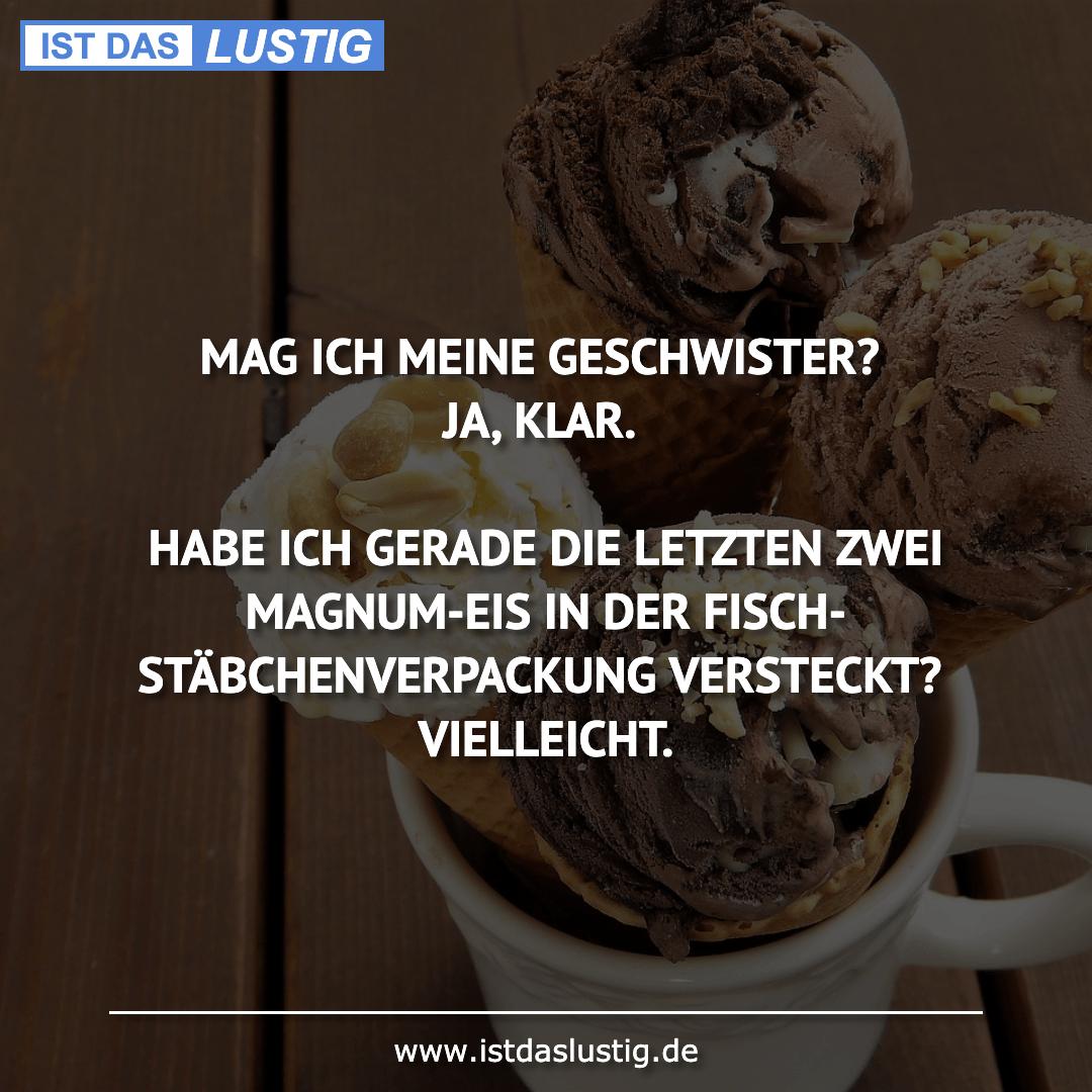 Lustiger BilderSpruch - MAG ICH MEINE GESCHWISTER? JA, KLAR.  HABE ICH ...