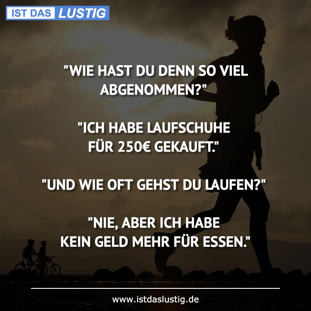 """Lustiger BilderSpruch - """"WIE HAST DU DENN SO VIEL ABGENOMMEN?""""  """"ICH..."""