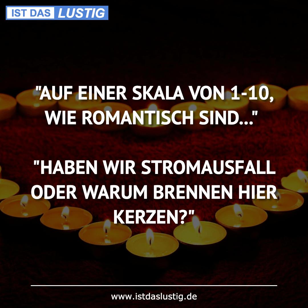 """Lustiger BilderSpruch - """"AUF EINER SKALA VON 1-10, WIE ROMANTISCH..."""