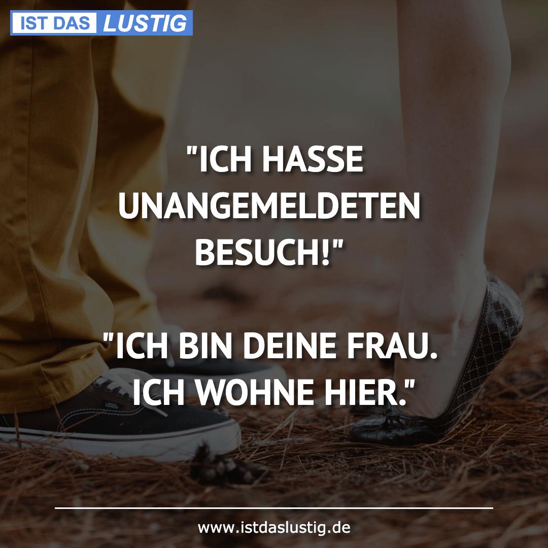 """Lustiger BilderSpruch - """"ICH HASSE UNANGEMELDETEN BESUCH!""""  """"ICH BIN..."""