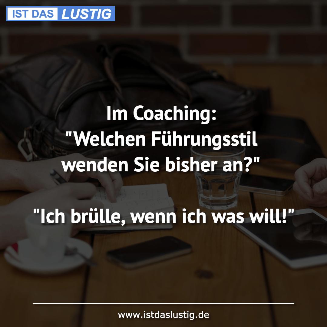 """Lustiger BilderSpruch - Im Coaching: """"Welchen Führungsstil wenden Sie b..."""