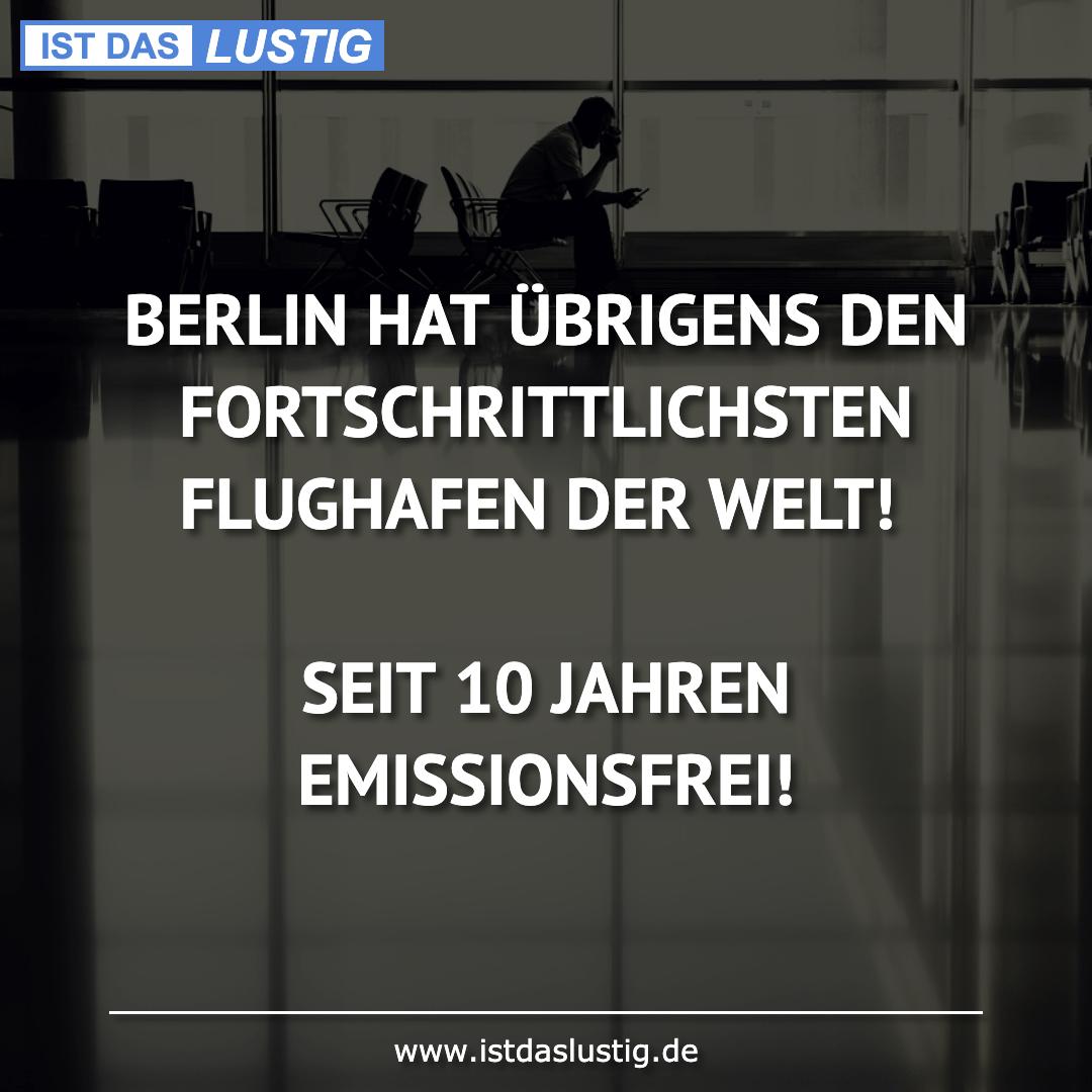 Lustiger BilderSpruch - BERLIN HAT ÜBRIGENS DEN FORTSCHRITTLICHSTEN...
