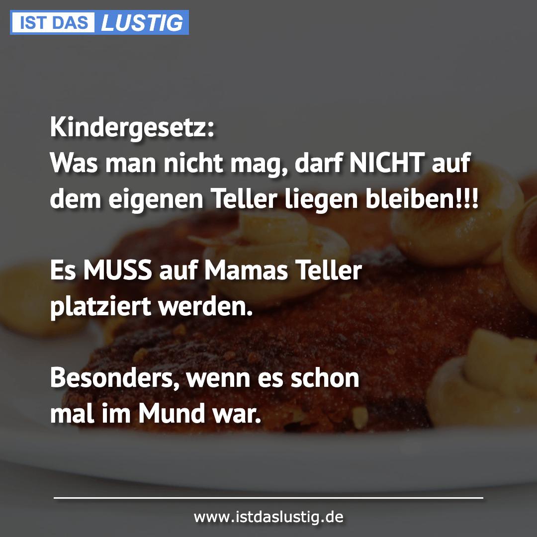 Lustiger BilderSpruch - Kindergesetz: Was man nicht mag, darf NICHT auf...