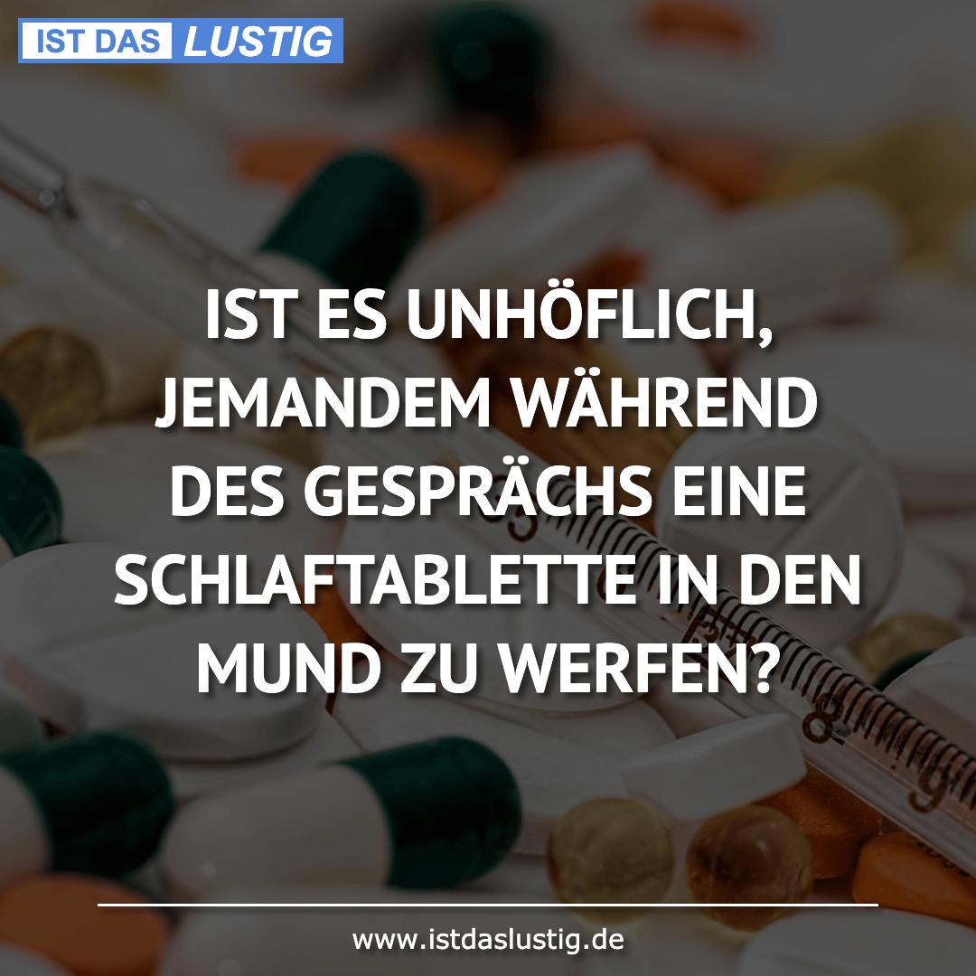 Lustiger BilderSpruch - IST ES UNHÖFLICH, JEMANDEM WÄHREND DES GESPRÄCH...