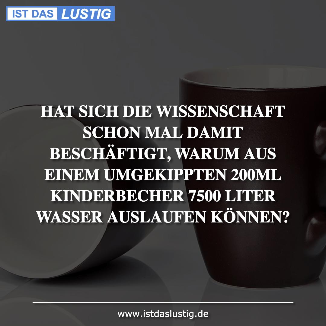 Lustiger BilderSpruch - HAT SICH DIE WISSENSCHAFT SCHON MAL DAMIT...